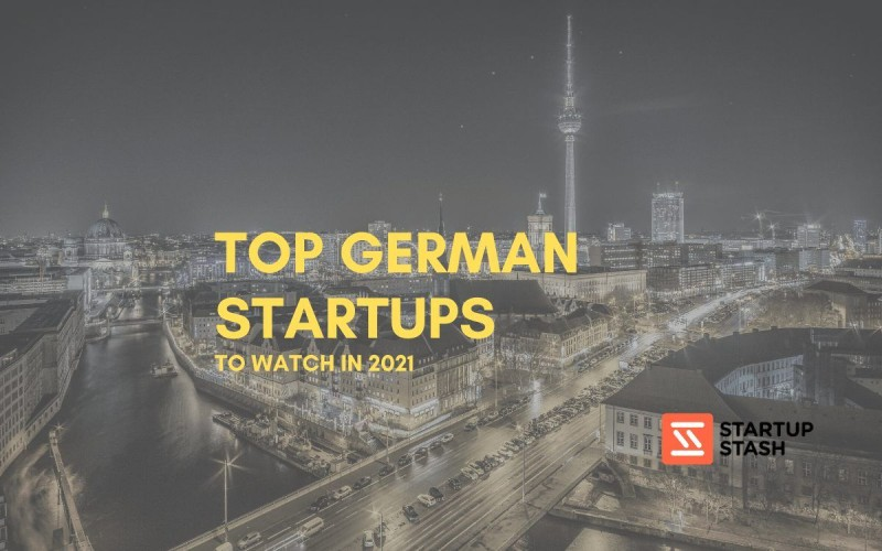 top german startups to watch in 2021